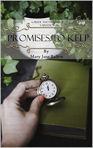 Promises to Keep: A Pride and Prejudice Variation