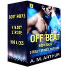 Off Beat: Body Rocks, Steady Stroke, Hot Licks