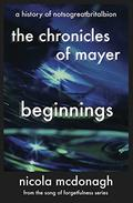 A History of NotSoGreatBritAlbion The Chronicles of Mayer  - Beginnings:  The Song of Forgetfulness Sci-fi, Dystopian series - book 4