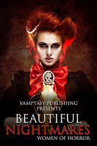 Beautiful Nightmares: Women of Horror Anthology