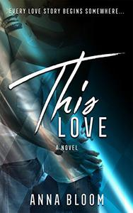 This Love: A New Adult Second Chance Romance
