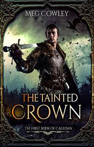 The Tainted Crown: The First Book of Caledan