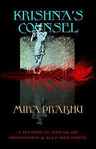 Krishna's Counsel: A Mystical Saga of Obsession & Illumination