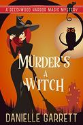 Murder's a Witch: A Beechwood Harbor Magic Mystery