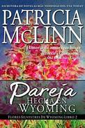 Pareja Hecha en Wyoming (Libro 2 - Flores Silvestres de Wyoming)