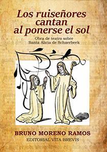 Los ruiseñores cantan al ponerse el sol: Obra de teatro sobre Santa Alicia de Schaerbeek (Colección santos nº 10)