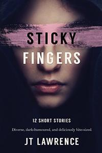 Sticky Fingers: 12 Short Stories