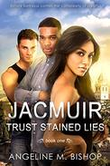 Jacmuir:Trust Stained Lies