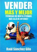 Vender Más y Mejor: Técnicas de Venta Eternas mas allá de Internet (Pensamientos Vendedores nº 1)