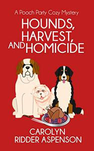 Hounds, Harvest, and Homicide : A Pooch Party Cozy Mystery