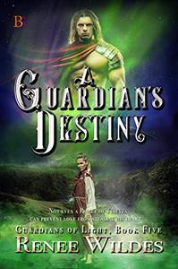 A Guardian's Destiny: Not even a Prince of Thieves can prevent love from stealing his heart...
