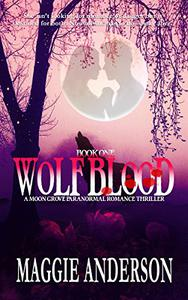 Wolf Blood: A Moon Grove Paranormal Romance Thriller - Book One