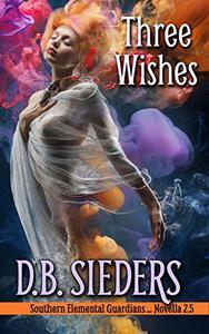 Three Wishes: A Southern Elemental Guardians Novella 2.5