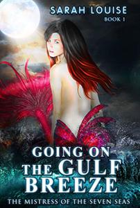 Going on the Gulf Breeze: Mistress of the Seven Seas