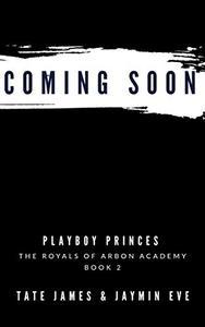 Playboy Princes: A Dark College Romance
