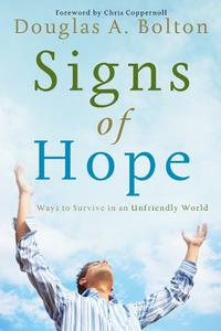 Signs of Hope: Ways to Survive in an Unfriendly World
