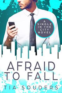 Afraid To Fall: A Sweet Fake Dating Romantic Comedy