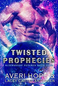 Twisted Prophecies: A Scifi Romance: The Gifted Future