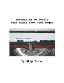 Screenplay to Novel: Real Money from Used Pages