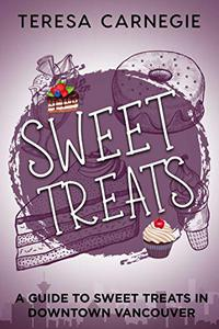 Sweet Treats Downtown Vancouver: A Guide to Sweet Treats in Downtown Vancouver
