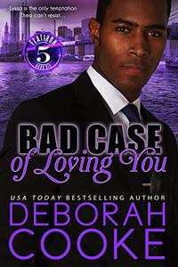 Bad Case of Loving You: A Contemporary Romance