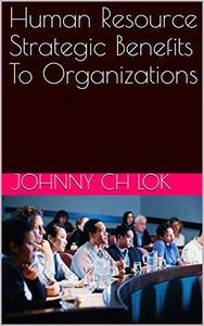 Human Resource Strategic Benefits To Organizations