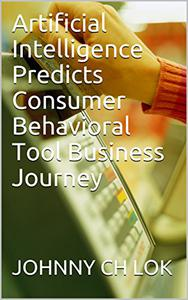 Artificial Intelligence  Predicts Consumer Behavioral Tool   Business Journey