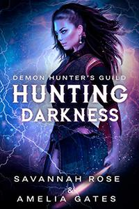 Darkness: Hunting her Lovers - A Reverse Harem Paranormal Romance