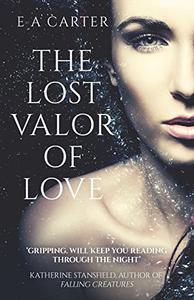 The Lost Valor of Love: A beautifully written epic of forbidden love