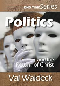 Politics and the Return of Christ (End Times