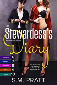 The Stewardess's Diary, Parts 6-10: More Steamy Sexy Short Stories