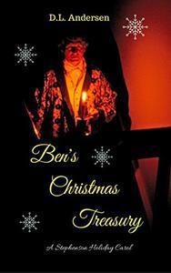 Ben's Christmas Treasury: A Stephenson Yuletide Tale Carol
