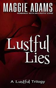 Lustful Lies: Book Two in the Lustful Trilogy