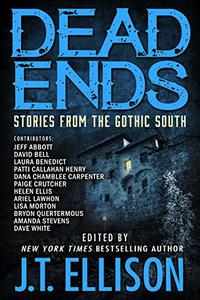 Dead Ends: Stories from the Gothic South