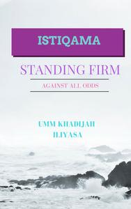 Istiqama: Standing Firm Against All Odds