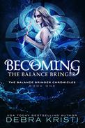 Becoming: The Balance Bringer