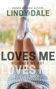 Loves Me, He Loves Me Not: A Contemporary Romance