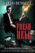 Fresh Hell: An Uncanny Kingdom Urban Fantasy