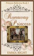 Runaway Princesses, (Princesses of Chadwick Castle Series II): Princess Ballerina Book 1