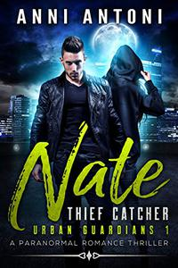 Nate Thief Catcher: A Paranormal Romance Thriller