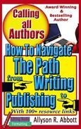 How To Navigate The Path from Writing to Publishing: A 'Go To' Handbook for Indie Authors