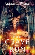 The Grave Run: Dark Urban Fantasy