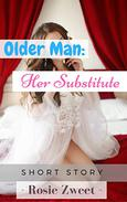 Older Man: Her Substitute