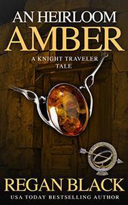 An Heirloom Amber: Knight Traveler Tale