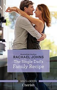 Mills & Boon : The Single Dad's Family Recipe