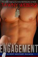 Rules of Engagement: A Hot Military Romance