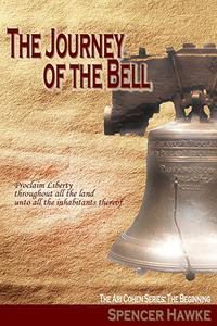 The Journey of the Bell: The Ari Cohen Series: The Beginning
