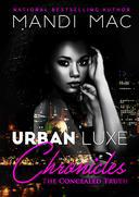 Urban Luxe Chronicles: The Concealed Truth