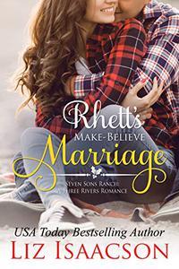 Rhett's Make-Believe Marriage: Christmas Brides for Billionaire Brothers