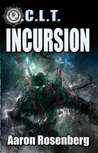 Incursion - A Novel of the O.C.L.T. - An Urban Fantasy Thriller
